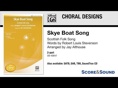 Skye Boat Song, arr. Jay Althouse – Score & Sound