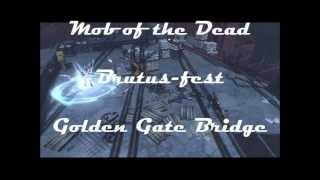 Mob of the Dead Gameplay - Brutus-fest on the Golden Gate Bridge