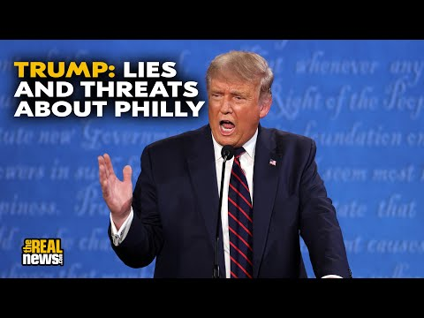 Trump lies about Philadelphia because it's a city that could decide the election