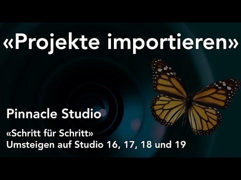 Projekte importieren in Pinnacle Studio  - Umsteigen auf Studio 16, 17, 18 und 19