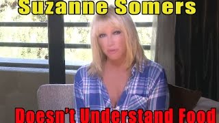 Suzanne Somers Doesn't Understand Food (GMO, Organic)