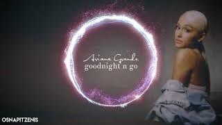Ariana Grande - Goodnight N Go (Hid...