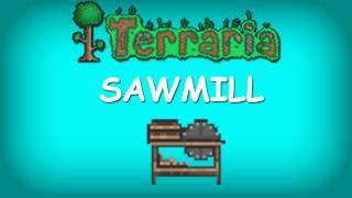 Terraria - Sawmill (patch 1.0.6.1)