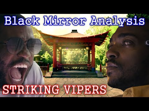 Black Mirror Analysis - Striking Vipers