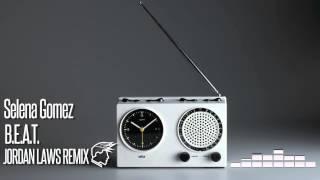 Selena Gomez - B.E.A.T. ( Jordan Laws Remix)
