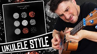 [ Twenty One Pilots ] Blurryface full album on Ukulele!