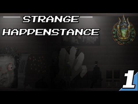[LP] STRANGE HAPPENSTANCE | Uncanny Valley (Part 1)