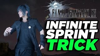 Final Fantasy XV - Infinite Sprint Trick