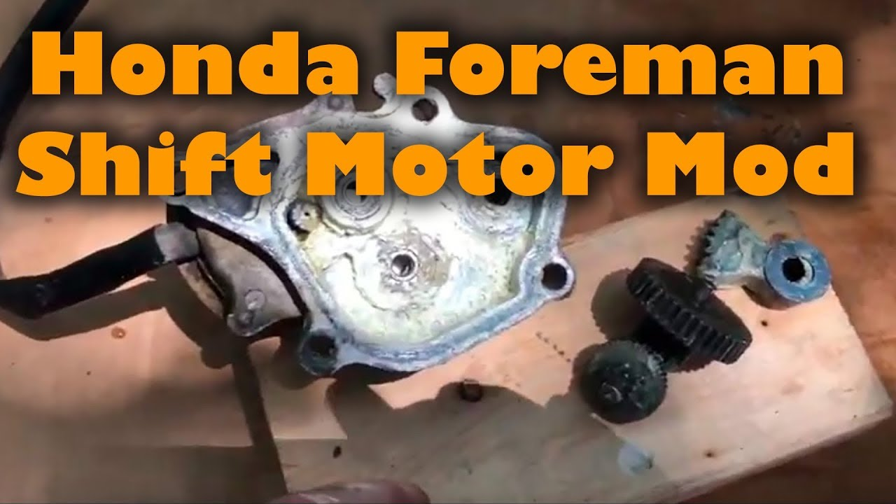 Honda Foreman Shift Motor Mod Youtube