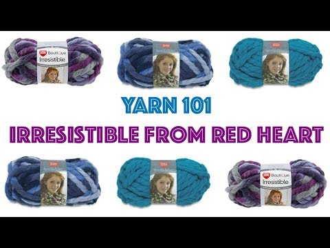 Yarn 101: Irresistible from Red Heart