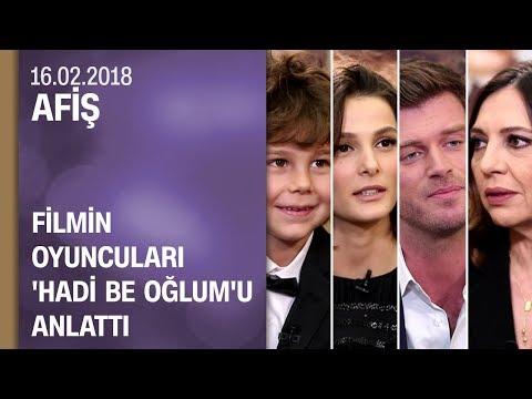 Filmin oyuncuları Hadi Be Oğlum'u anlattı - Afiş 16.02.2018 Cuma