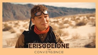 THE CONVERGENCE SERIES: EPISODE 1