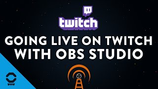 Going Live On Twitch With OBS Studio | Tutorial 11/13
