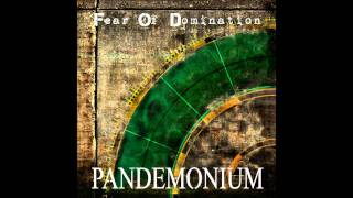Fear Of Domination - Pandemonium (+ Lyrics) [HD]