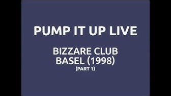 Pump It Up - Live - Bizarre Club, Basel (Part 1) - Original