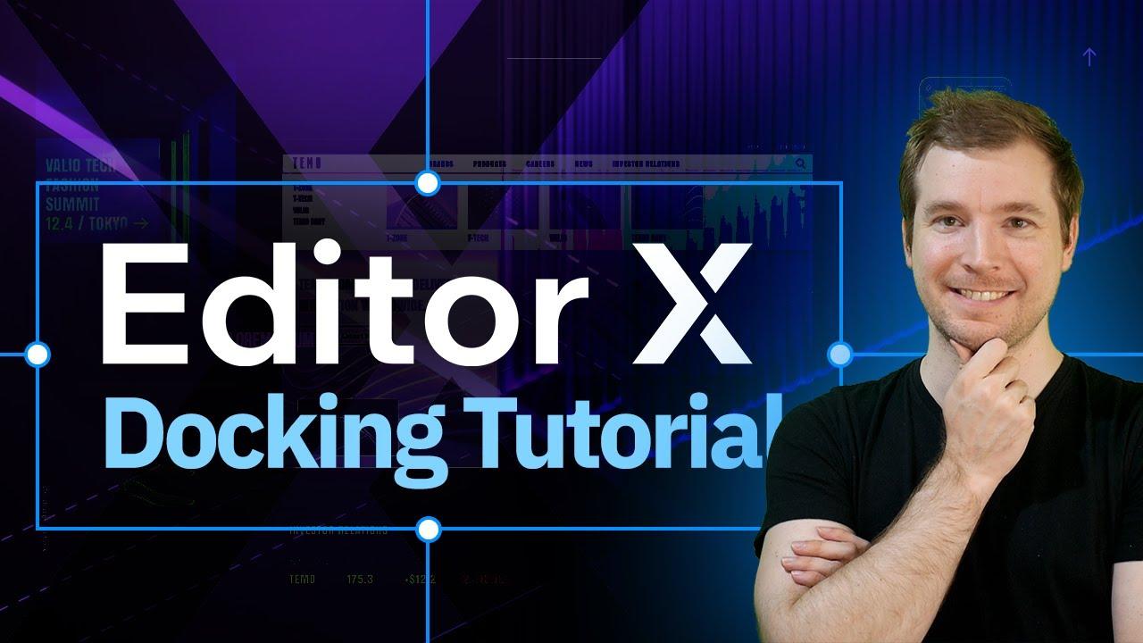 Editor X Docking Tutorial