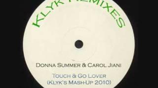 Donna Summer & Carol Jiani - Touch & Go Romeo