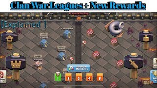 [ English ] Clan War Leagues + New Rewards Fixed Fully Explained.....Clash of Clans