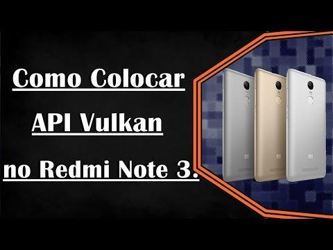 Como Colocar API Vulkan no Redmi Note 3 com Android 7.0(PT-BR).