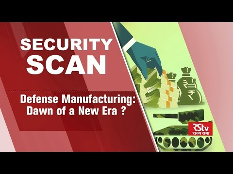 Security Scan - Defence Manufacturing - Dawn of a New Era?