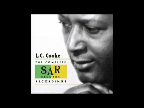 L.C. Cooke - Gonna Have a Good Time (With Chatter)