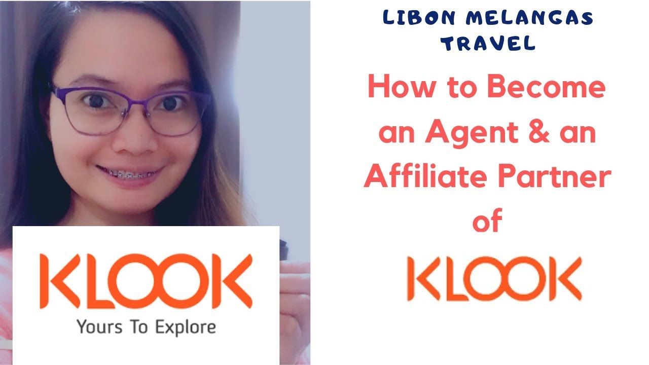 How to Become an Agent/Affiliate of Klook in 2019 for FREE for Blogs,  Websites and Travel Agency