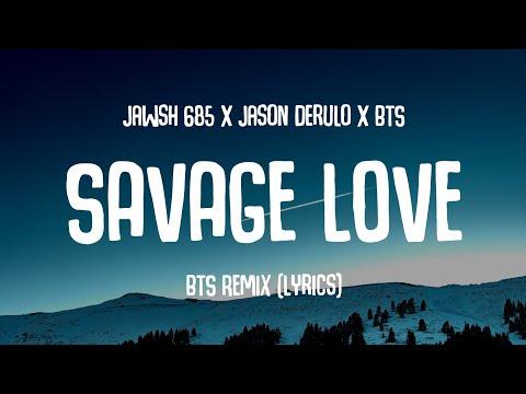 Jawsh 685 x Jason Derulo x BTS - Savage Love (Laxed - Siren Beat) [BTS Remix/Lyrics) |Tik Tok Song