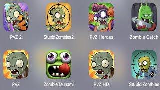 PVZ 2,Stupid Zombies 2,PVZ Hereos,Zombie Catcher,PVZ,Zombie Tsunami,PVZ HD,Stupid Zombies