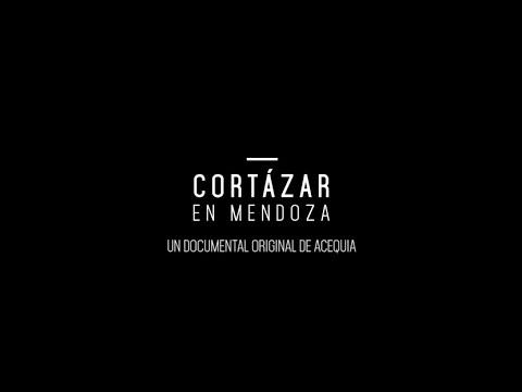 Cortázar en Mendoza  - Documental Completo // Contenido Original de Acequia