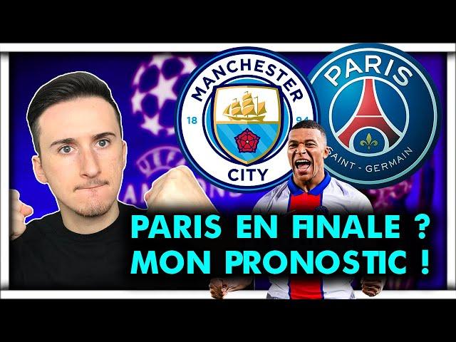 MON PRONOSTIC pour MAN CITY - PSG ! De retour en finale ?? Paris peut-il le faire ?