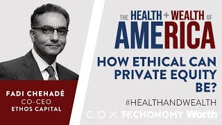 Fadi Chehadé on How Ethical Can Private Equity Be?