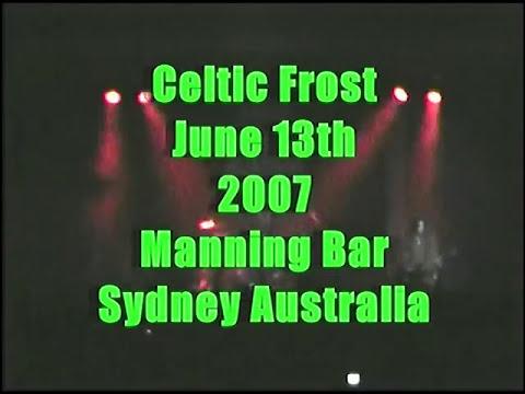 Celtic Frost  - June 13th 2007 Manning Bar, Sydney