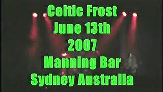 Celtic Frost June 13th 2007 Manning Bar Sydney