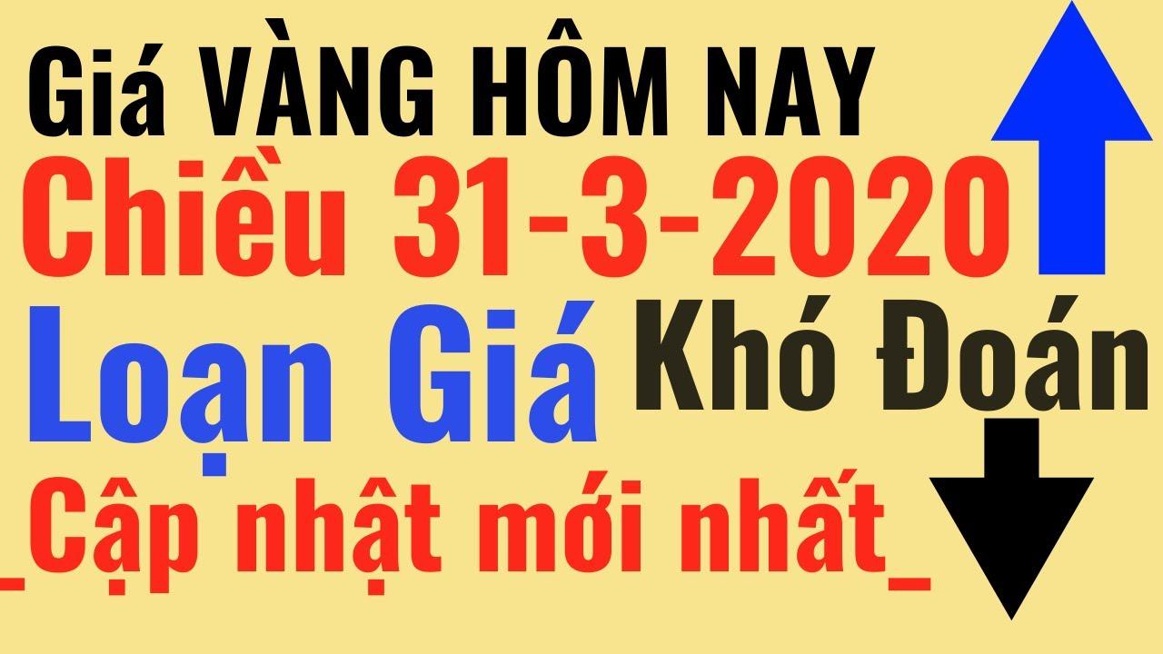 Giá VÀNG Hôm Nay chiều 31/3 Loạn giá trong nước, Bảo Tín Minh Châu Ý Mi Hồng 9999 online trực tuyến
