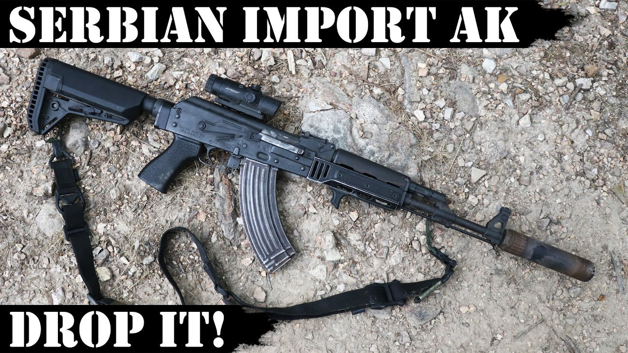 Serbian Import AK - Drop it! Get that Rivet Guy!
