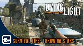 Dying Light - Survival Tips: Throwing Stars