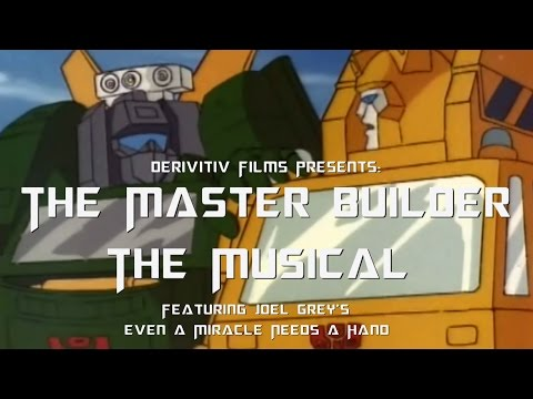 The Master Builder: The Musical Ft.  Even A Miracle Needs A Hand