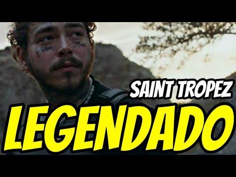 Post Malone – Saint-Tropez (Legendado) Official Video