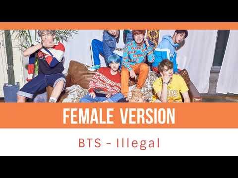 BTS - Illegal [FEMALE VERSION]