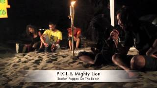Reggae On the beach 9# - Pix'L & Mighty Lion