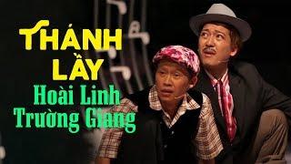 Thánh Lầy Hoài Linh, Trường Giang - Hài Hoài Linh, Trường Giang Tuyển Chọn 2019