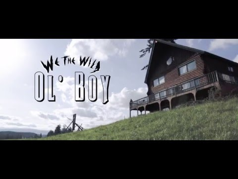 We the Wild - Ol' Boy (Official Music Video)