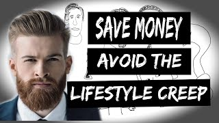 Save Money and avoid the Lifestyle Creep