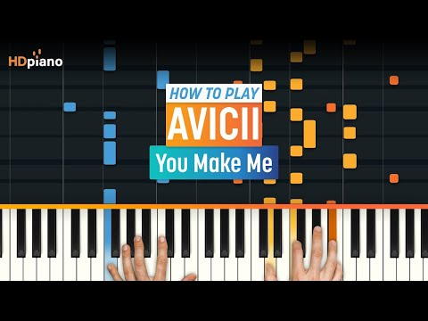 "How To Play ""You Make Me"" By Avicii 