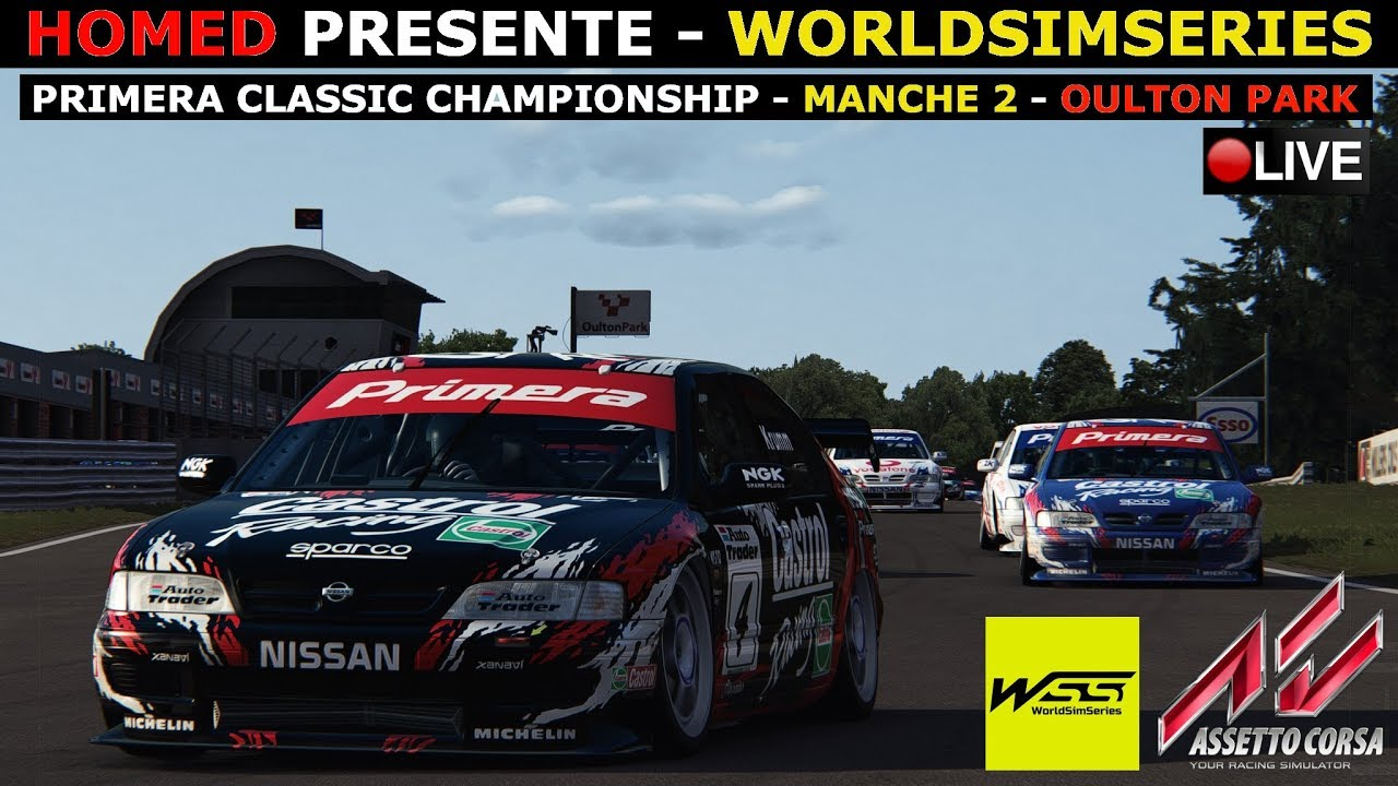 ⏪REDIFFUSION - HOMED PRIMERA CLASSIC CHAMPIONSHIP - WORLDSIMSERIES - OULTON PARK