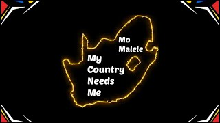 Mo Malele - My Country Needs Me - Official Lyric Video