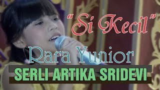 "Lagu Dangdut ""Si Kecil"" Cover By Serli | Rara Yunior"
