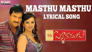 masthu masthu song with lyrics   mr pellikoduku movie songs   sunil isha chawla