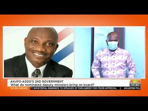 Akufo-Addo's 2nd Government: What do nominated deputy ministers bring on board? (21-4-21)