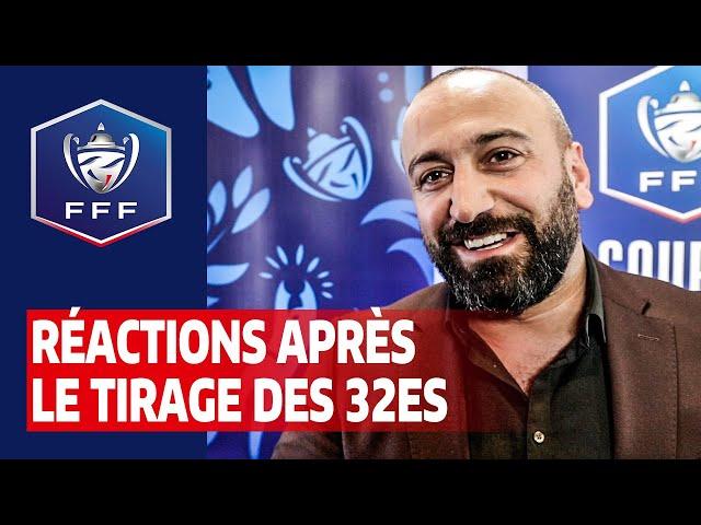 Réactions après le tirage au sort des 32es de la Coupe de France I FFF 2019